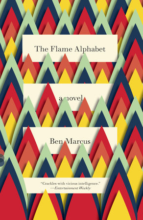 The Flame Alphabet by Ben Marcus