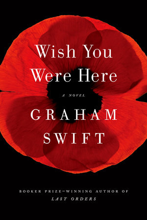 Wish You Were Here by Graham Swift