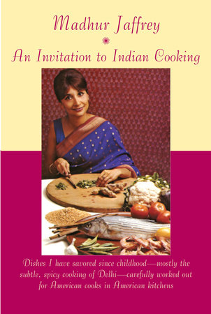 An Invitation to Indian Cooking by