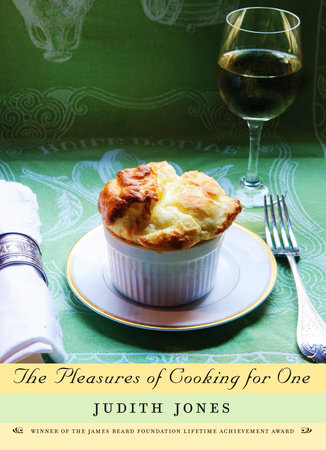 The Pleasures of Cooking for One by