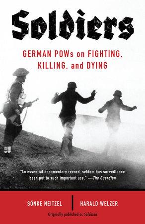Soldaten by Sonke Neitzel and Harald Welzer