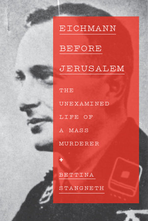 Eichmann Before Jerusalem by