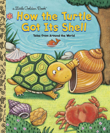 How the Turtle Got Its Shell by Ron Fontes and Justine Fontes