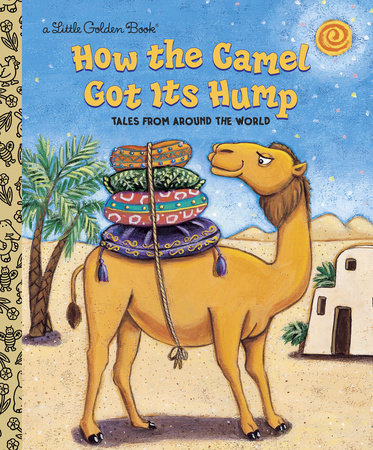 How the Camel Got Its Hump by Justine Fontes and Ron Fontes