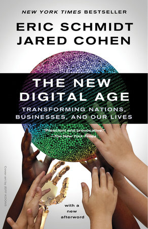 The New Digital Age by Jared Cohen and Eric Schmidt