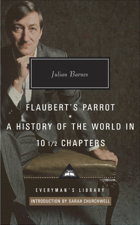 Flaubert's Parrot; A History of the World in 10 1/2 Chapters by