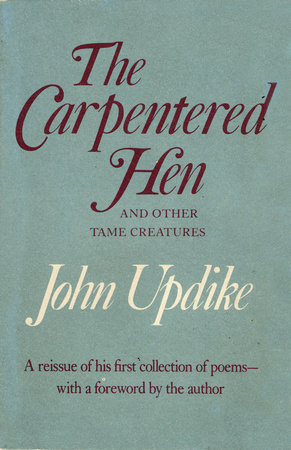 THE CARPENTERED HEN by John Updike