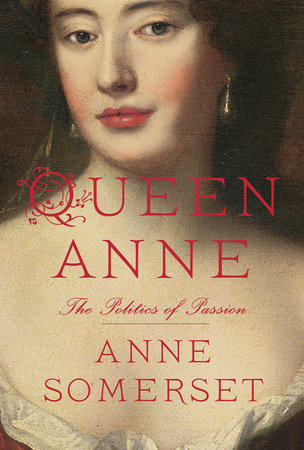 Queen Anne by Anne Somerset