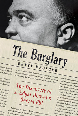 The Burglary by Betty L. Medsger