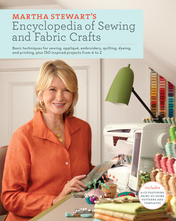 Martha Stewart's Encyclopedia of Sewing and Fabric Crafts by