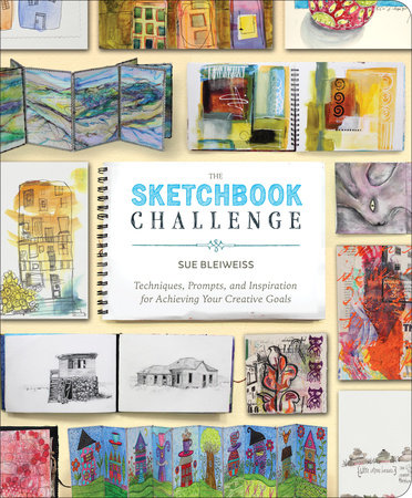 The Sketchbook Challenge by Sue Bleiweiss