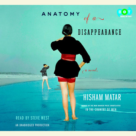Anatomy of a Disappearance by Hisham Matar