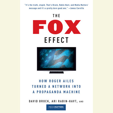 The Fox Effect by David Brock, Ari Rabin-Havt and Media Matters for America