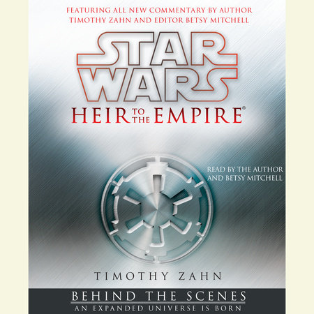 Star Wars: Heir to the Empire: Behind the Scenes by Timothy Zahn