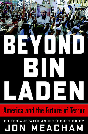 Beyond Bin Laden by James A. Baker III, Karen Hughes, Richard N. Haass and Bing West