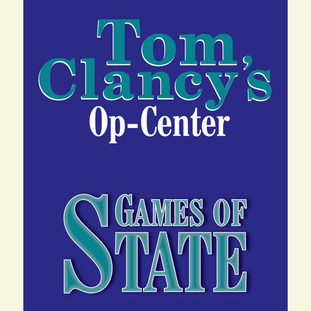 Tom Clancy's Op-Center #3: Games of State by