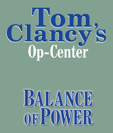 Tom Clancy's Op-Center #5: Balance of Power by