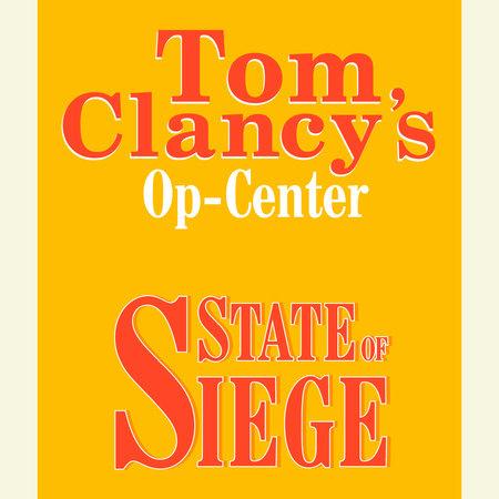 Tom Clancy's Op-Center #6: State of Siege by Steve Pieczenik, Tom Clancy and Jeff Rovin