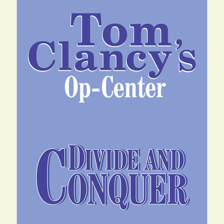 Tom Clancy's Op-Center #7: Divide and Conquer by Steve Pieczenik, Tom Clancy and Jeff Rovin