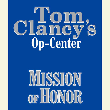 Tom Clancy's Op-Center #9: Mission of Honor by Steve Pieczenik, Tom Clancy and Jeff Rovin