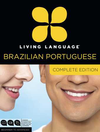 Living Language Brazilian Portuguese, Complete Edition by