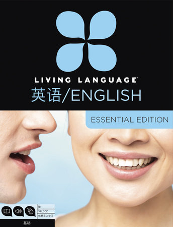 Living Language English for Chinese Speakers, Essential Edition (ESL/ELL) by