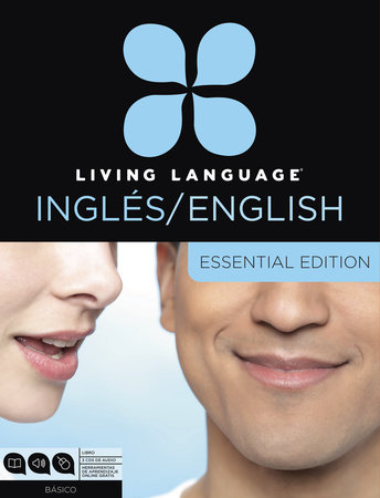 Living Language English for Spanish Speakers, Essential Edition (ESL/ELL) by Living Language and Erin Quirk