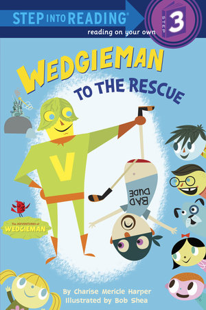 Wedgieman to the Rescue by