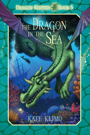 Dragon Keepers #5: The Dragon in the Sea by Kate Klimo