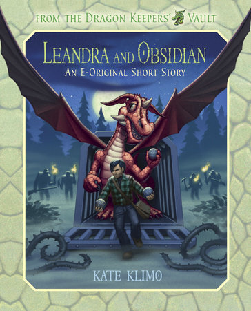 From the Dragon Keepers' Vault: Leandra and Obsidian by Kate Klimo