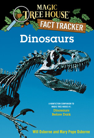 Magic Tree House Fact Tracker #1: Dinosaurs by Mary Pope Osborne and Will Osborne