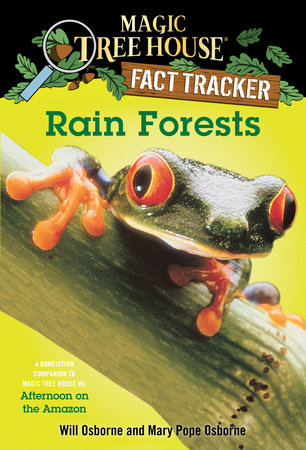 Magic Tree House Fact Tracker #5: Rain Forests by Mary Pope Osborne