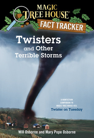 Magic Tree House Fact Tracker #8: Twisters and Other Terrible Storms by Mary Pope Osborne
