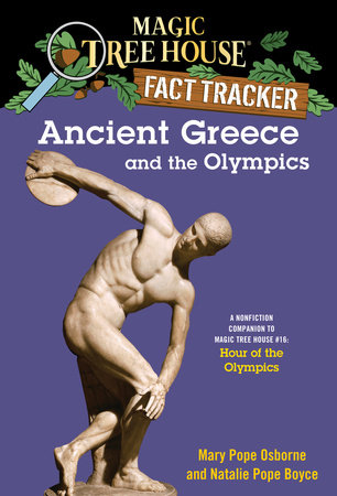 Magic Tree House Fact Tracker #10: Ancient Greece and the Olympics by Natalie Pope Boyce and Mary Pope Osborne