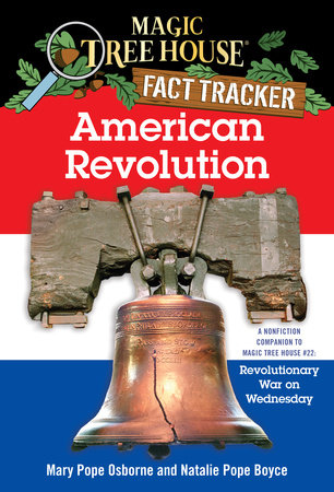 Magic Tree House Fact Tracker #11: American Revolution by Mary Pope Osborne and Natalie Pope Boyce