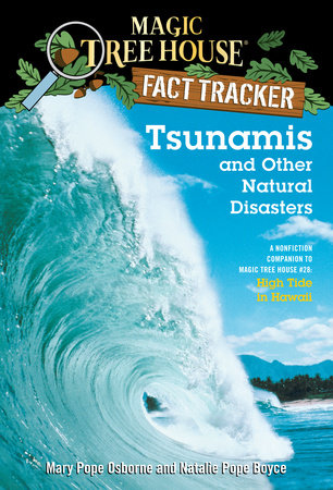 Magic Tree House Fact Tracker #15: Tsunamis and Other Natural Disasters by Mary Pope Osborne and Natalie Pope Boyce