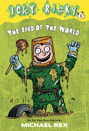Icky Ricky #2: The End of the World by Michael Rex