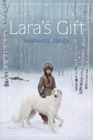Lara's Gift by Annemarie O'Brien