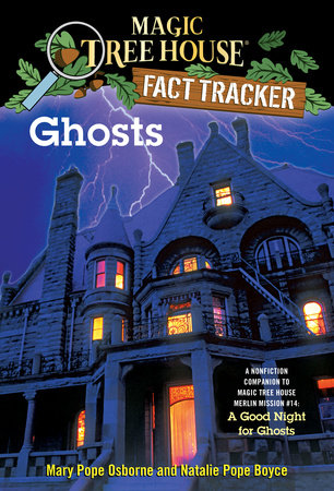 Magic Tree House Fact Tracker #20: Ghosts by Mary Pope Osborne and Natalie Pope Boyce