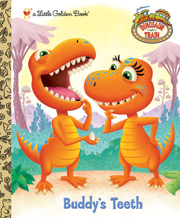 Buddy's Teeth (Dinosaur Train) by
