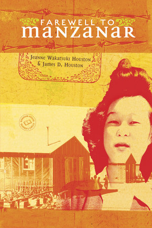 Farewell to Manzanar by James D. Houston and Jeanne Houston