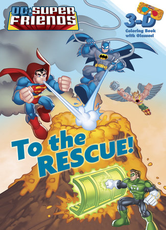 To the Rescue! (DC Super Friends) by Billy Wrecks