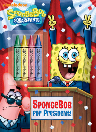 SpongeBob for President! (SpongeBob SquarePants) by
