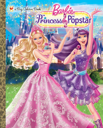 Princess and the Popstar Big Golden Book (Barbie) by