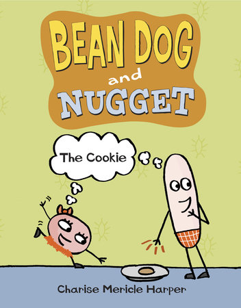 Bean Dog and Nugget: The Cookie by