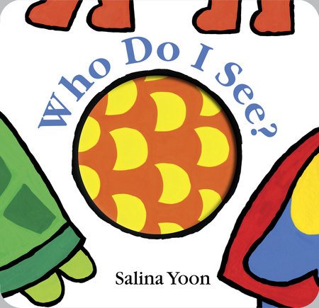Who Do I See? by Salina Yoon