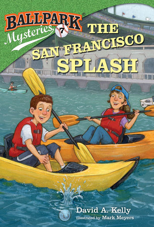 Ballpark Mysteries #7: The San Francisco Splash by