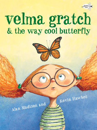 Velma Gratch and the Way Cool Butterfly by Alan Madison