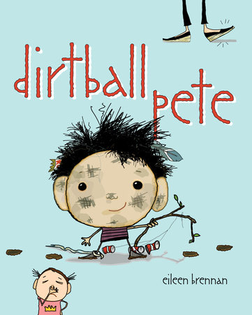 Dirtball Pete by Eileen Brennan