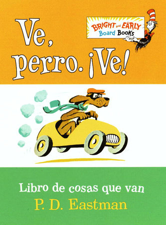 Ve, Perro. Ve! by P.D. Eastman